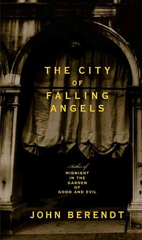 John Berendt - The city of falling angels