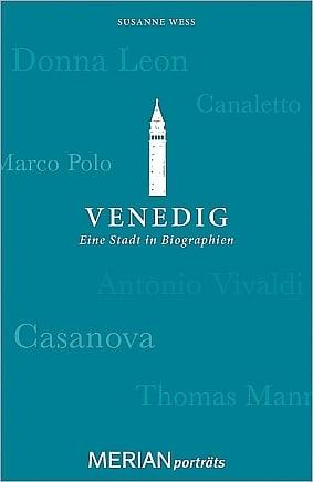 Venedig - Eine Stadt in Biographien