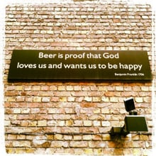Beer ist the proof that god loves us and wants us to be happy