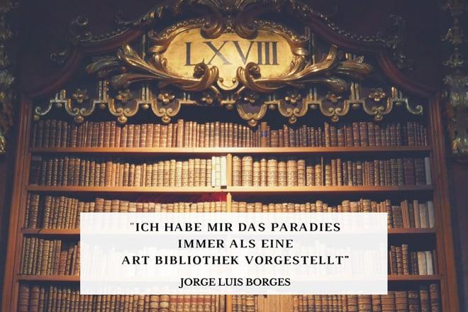 Borges: Ich habe mir das Paradies immer als eine Art Bibliothek vorgestellt