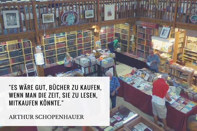 Es wäre gut, Bücher zu kaufen, wenn man die Zeit, sie zu lesen, mitkaufen könnte. Arthur Schopenhauer