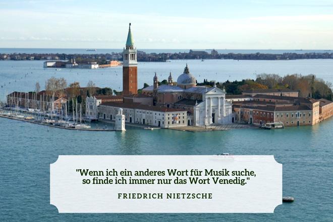 """""""Wenn ich ein anderes Wort für Musik suche, so finde ich immer nur das Wort Venedig."""" Friedrich Nietzsche"""