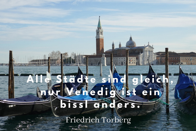 """""""Alle Städte sind gleich, nur Venedig ist ein bissl anders."""" Friedrich Torberg"""